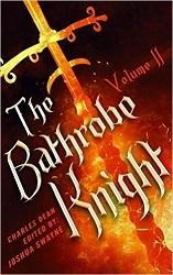 The Bathrobe Knight Volume 2