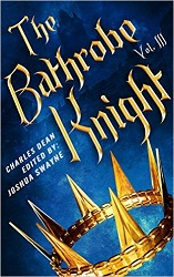 The Bathrobe Knight Volume 3